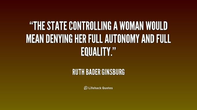 quote-Ruth-Bader-Ginsburg-the-state-controlling-a-woman-would-mean-179908_1