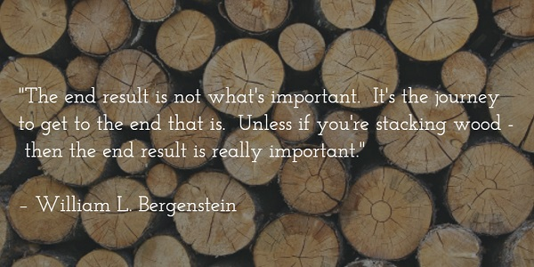 william-l-bergenstein-stacking-wood-quote